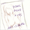 SONIC DEAD KIDS/ART-SCHOOL