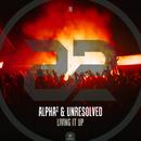 Living It Up/Alpha2 & Unresolved