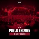 Deadly Combo/Public Enemies