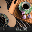 カフェで読書をしながら聴きたい - Samba E Amor: Acoustic Pop Classics, Brazilian Style/Black Coffee