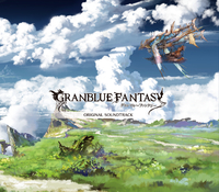 GRANBLUE FANTASY ORIGINAL SOUNDTRACKS