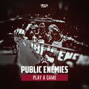 Play A Game/Public Enemies