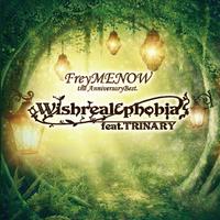 FreyMENOW the AnniversaryBest. ~Wishreal & phobia feat.TRINARY~