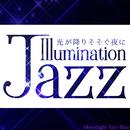 イルミネーション・ジャズ ~光が降りそそぐ夜に~/Moonlight Jazz Blue & JAZZ PARADISE