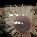 Valeria/MONO CITY