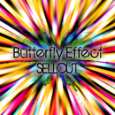 Butterfly Effect/SELLOUT