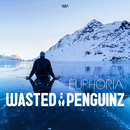 Euphoria/Wasted Penguinz