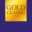 GOLD CLASSIC~TV II~/Relaxing Sounds Productions