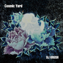 Cosmic Yard/DJ KRUSH