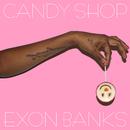 Candy Shop/EXON BANKS