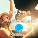 PM2:00, Holiday Driving, California ~大人の週末ドライブBGM~/Cafe lounge groove
