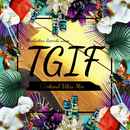 Manhattan Records(R) presents T.G.I.F - Weekend Vibes/V.A.