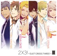 2×3!~DUET CROSS THREE!~ III/3 Majesty × X.I.P.