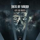 Life Or Death/Jack Of Sound
