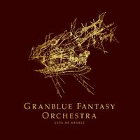GRANBLUE FANTASY ORCHESTRA - SORA NO KANADE -