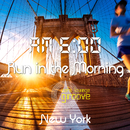 Am6:00, Run in the Morning, New York~大人の贅沢・爽快朝ランニングBGM~/Cafe lounge groove