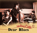 Walking Cats/Dear Blues