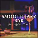 Smooth Jazz Bar - Late Night Moods -/Smooth Lounge Piano