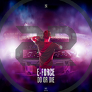 Do Or Die/E-Force