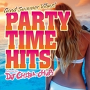 PARTY TIME HITS -Good Summer Vibes- Selected by DJ Chiba-Chups/V.A.