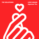 Love Again - Japanese Ver./THE SOLUTIONS
