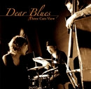 Three Cats View/Dear Blues