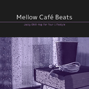 Mellow Cafe Beats ~ ホッと一息午後のゆったり読書BGM/Cafe lounge groove