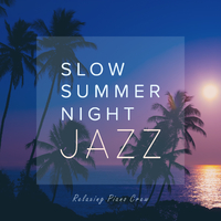 Slow Summer Night Jazz