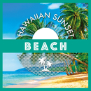 Hawaiian Sunset-BEACH-/Relaxing Sounds Productions