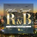 Mellow Sunset R&B 2 - チル ヴァイブス コレクション/V.A.