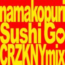 SUSHI GO(CRZKNY's ACID SUSHI Mix)/ナマコプリ