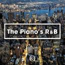 The Piano's R&B - ピアノが心地良いメロディアスR&B名曲 3/V.A.