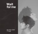 Wait for me/KIM HYUNG JUN