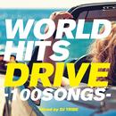 WORLD HITS DRIVE-100 SONGS- Vol.1/DJ TRIBE