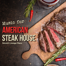 Music for American Steak House/Smooth Lounge Piano
