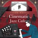 Cinematic Jazz Cafe/ジェイコブ・コーラー