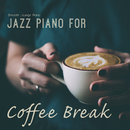 Jazz Piano For Coffee Break/Smooth Lounge Piano