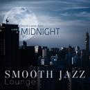 Midnight Smooth Jazz Lounge/Smooth Lounge Piano