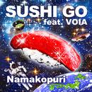 SUSHI GO feat. VOIA/ナマコプリ