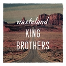 wasteland / 荒野/KING BROTHERS