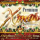 PREMIUM X'MAS -Christmas song & Love song-/DJ LALA