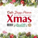 カフェで流れるジャズピアノ クリスマスBEST30/Moonlight Jazz Blue