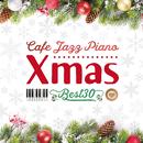 カフェで流れるジャズピアノ クリスマスBEST30/Moonlight Jazz Blue & JAZZ PARADISE