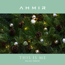 This Is Me (Holiday version)/Ahmir