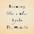 Nothing But a blur ft. MALIYA/Ryohu
