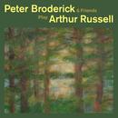 Peter Broderick & Friends Play Arthur Russell/Peter Broderick