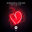 Gave U My Love/D-Block & S-te-Fan