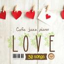 カフェで流れるジャズピアノ LOVE 30/Moonlight Jazz Blue & JAZZ PARADISE