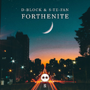 Forthenite/D-Block & S-te-Fan
