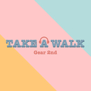 TAKE A WALK/Gear 2nd